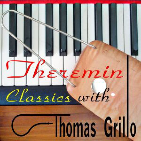 Theremin Classics with Thomas Grillo album
