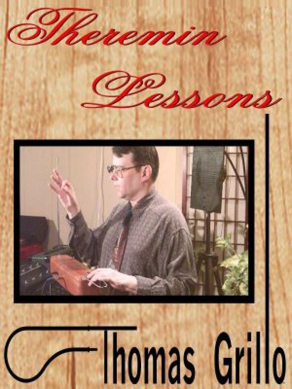 Theremin Lessons with Thomas Grillo streaming video on demand